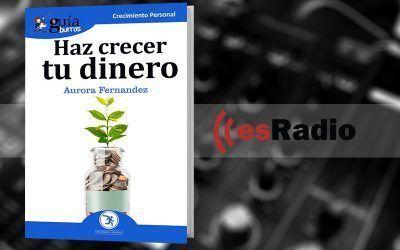 """Entrevista a Aurora Fernández por su libro GuíaBurros: Haz crecer tu dinero en """"Kilómetro Cero"""", en esRadio"""