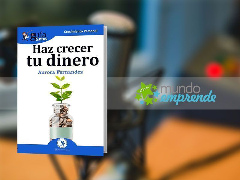 Aurora Fernández habla de su «GuíaBurros: Haz crecer tu dinero», en «Mundo Emprende», en EsRadio